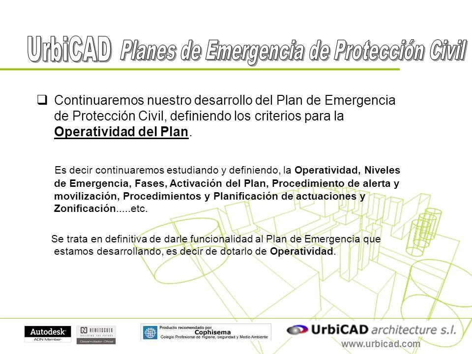 www.urbicad.com Continuaremos nuestro desarrollo del Plan de Emergencia de Protección Civil, definiendo los criterios para la Operatividad del Plan. E