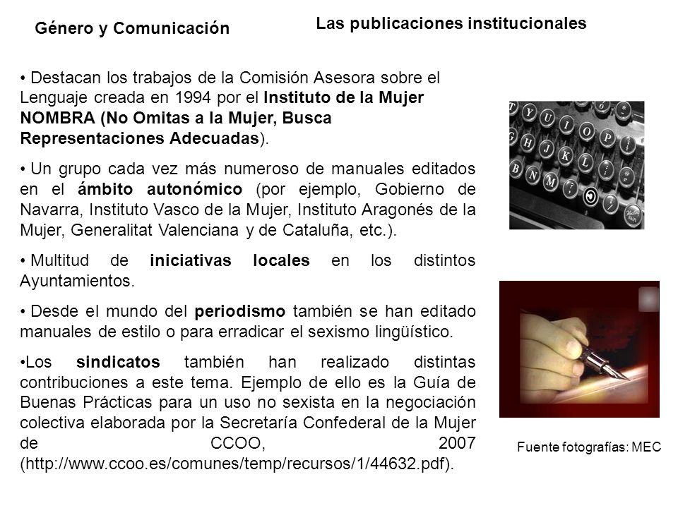 Género y Comunicación Las publicaciones institucionales Destacan los trabajos de la Comisión Asesora sobre el Lenguaje creada en 1994 por el Instituto