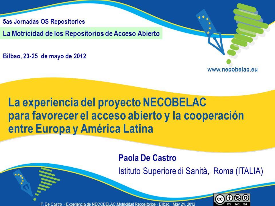 La Motricidad de los Repositorios de Acceso Abierto www.necobelac.eu Bilbao, 23-25 de mayo de 2012 La experiencia del proyecto NECOBELAC para favorece