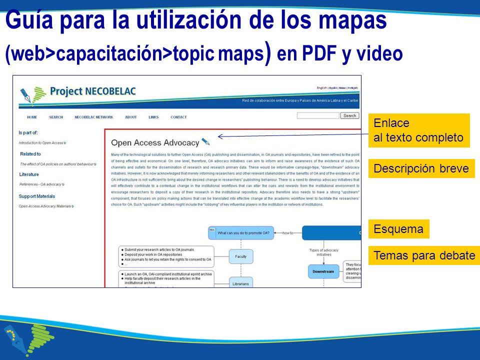 Corso NECOBELAC T1. - Roma 18-20 ottobre 2010 20 Guía para la utilización de los mapas (web>capacitación>topic maps ) en PDF y video 20 Enlace al text