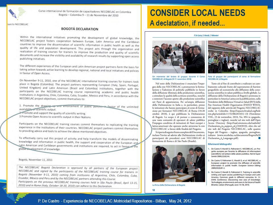 CONSIDER LOCAL NEEDS A declatation, if needed... P. De Castro - Experiencia de NECOBELAC.Motricidad Repositorios - Bilbao, May 24, 2012