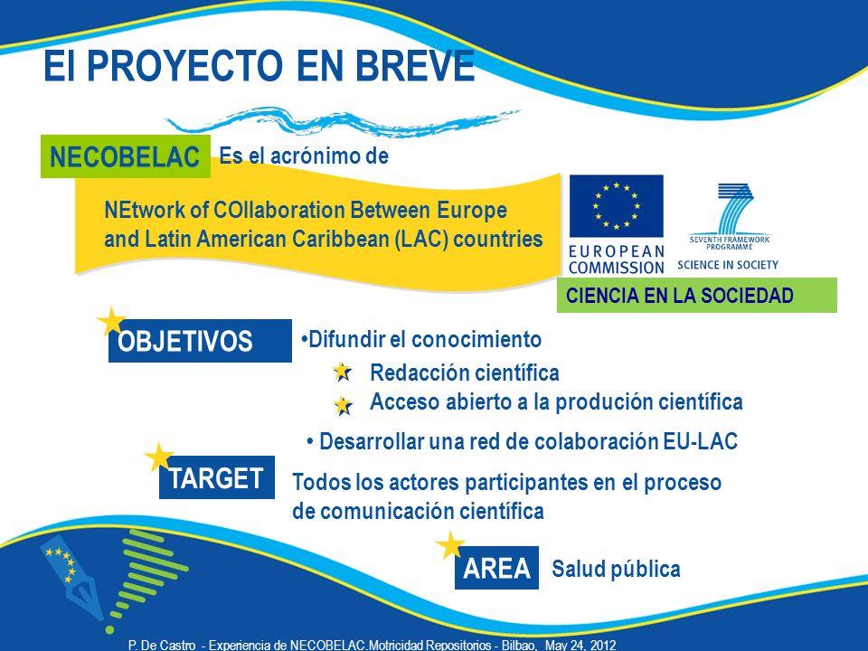 NEtwork of COllaboration Between Europe and Latin American Caribbean (LAC) countries El PROYECTO EN BREVE Es el acrónimo de Salud pública OBJETIVOS To