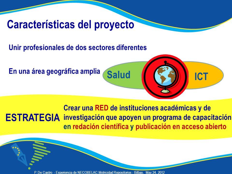 ESTRATEGIA Características del proyecto ICT P. De Castro - Experiencia de NECOBELAC.Motricidad Repositorios - Bilbao, May 24, 2012 Salud Crear una RED