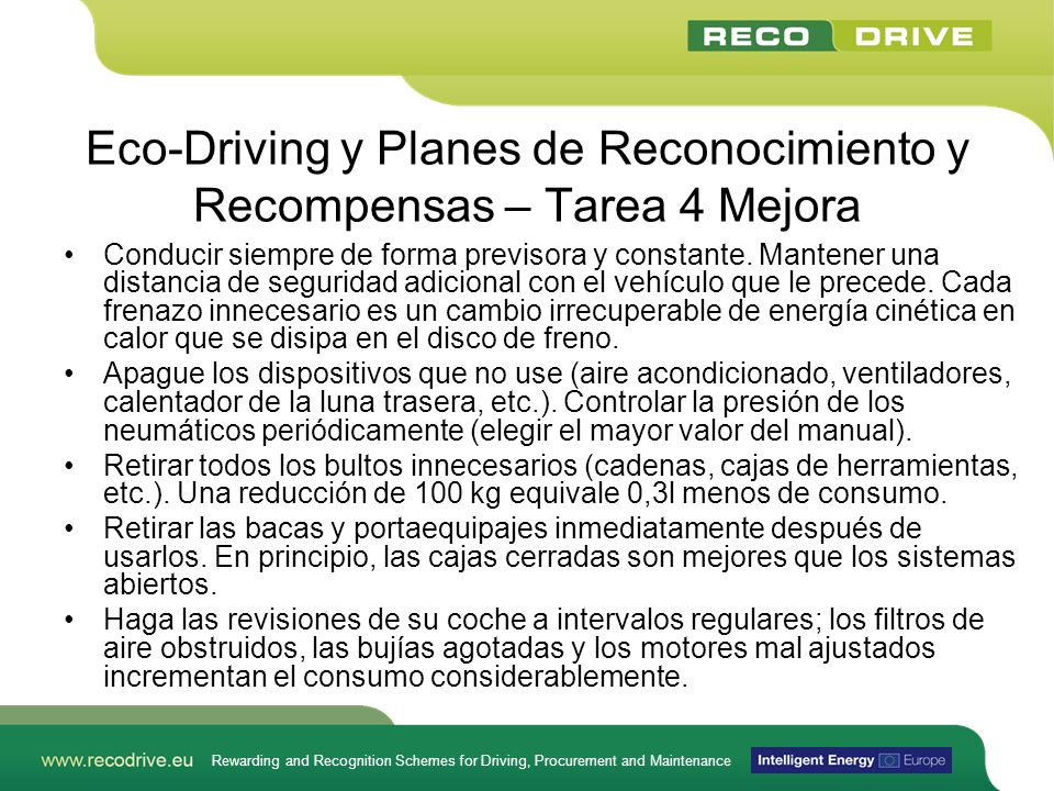 Rewarding and Recognition Schemes for Driving, Procurement and Maintenance Eco-Driving y Planes de Reconocimiento y Recompensas – Tarea 4 Mejora Conducir siempre de forma previsora y constante.