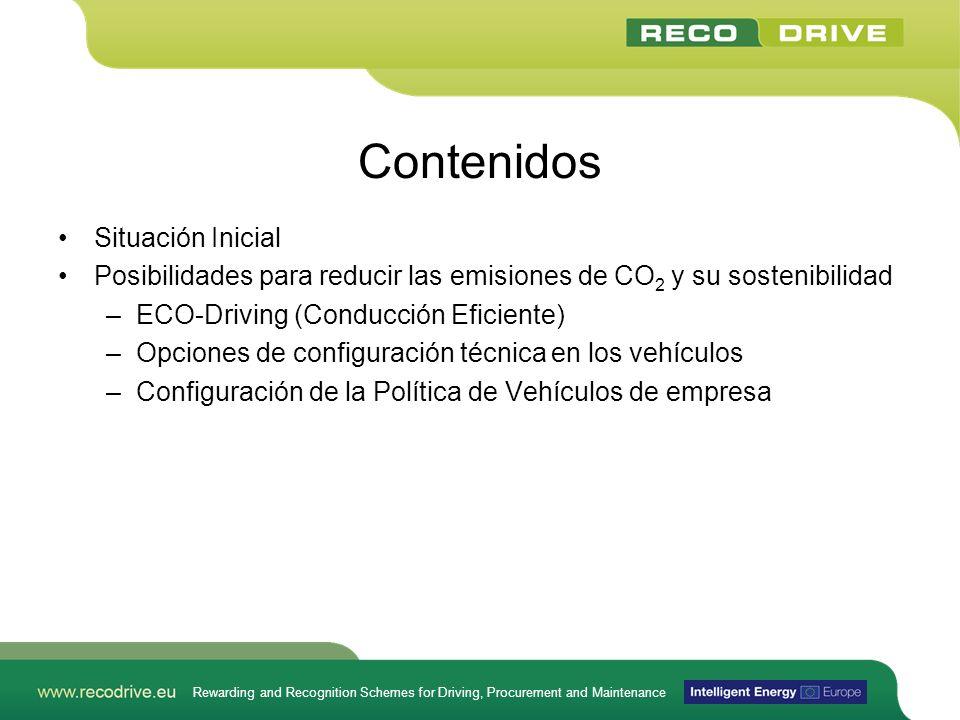 Rewarding and Recognition Schemes for Driving, Procurement and Maintenance Contenidos Situación Inicial Posibilidades para reducir las emisiones de CO