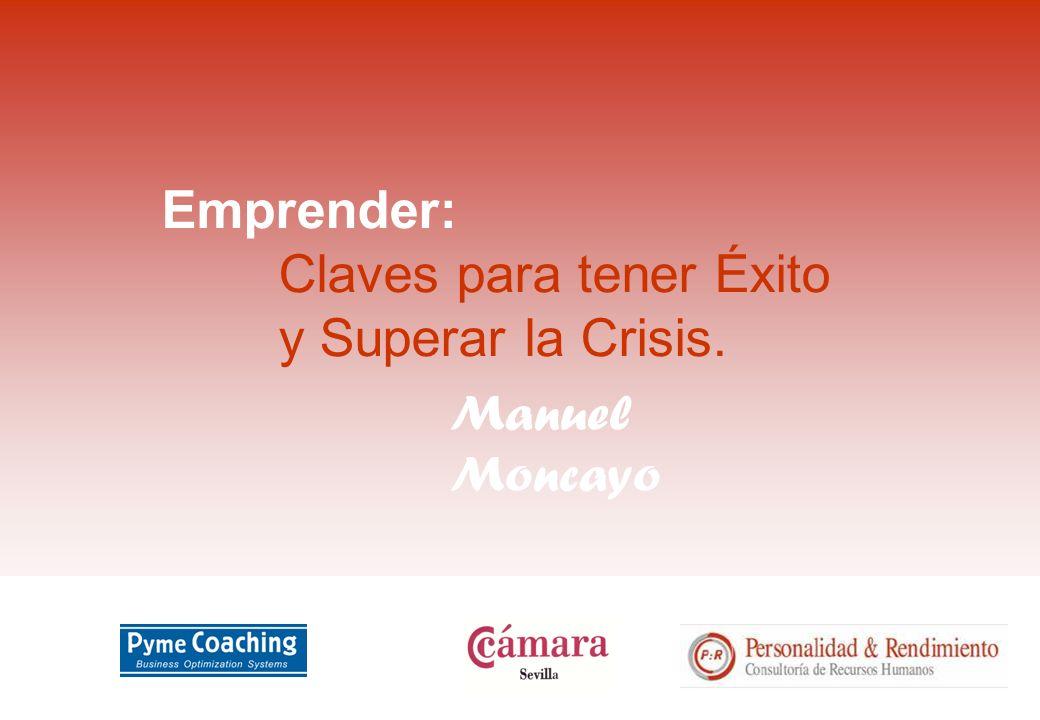 Emprender: Claves para tener Éxito y Superar la Crisis. Manuel Moncayo
