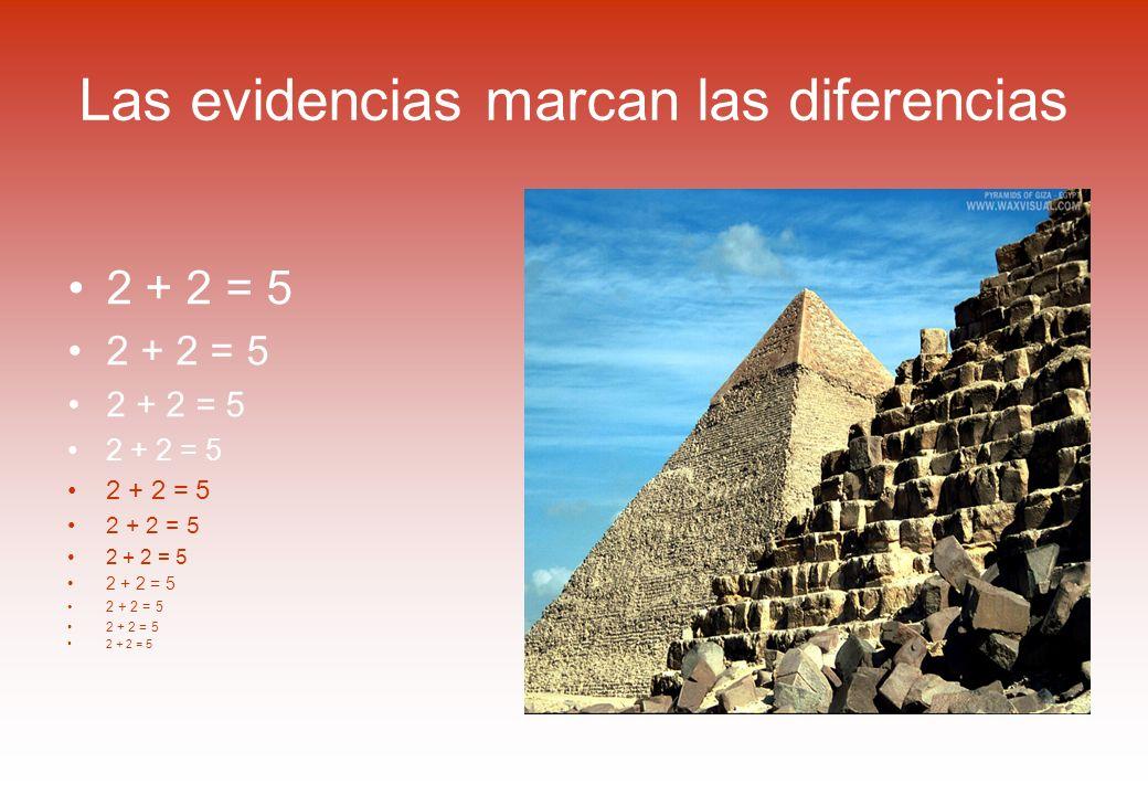 Las evidencias marcan las diferencias 2 + 2 = 5