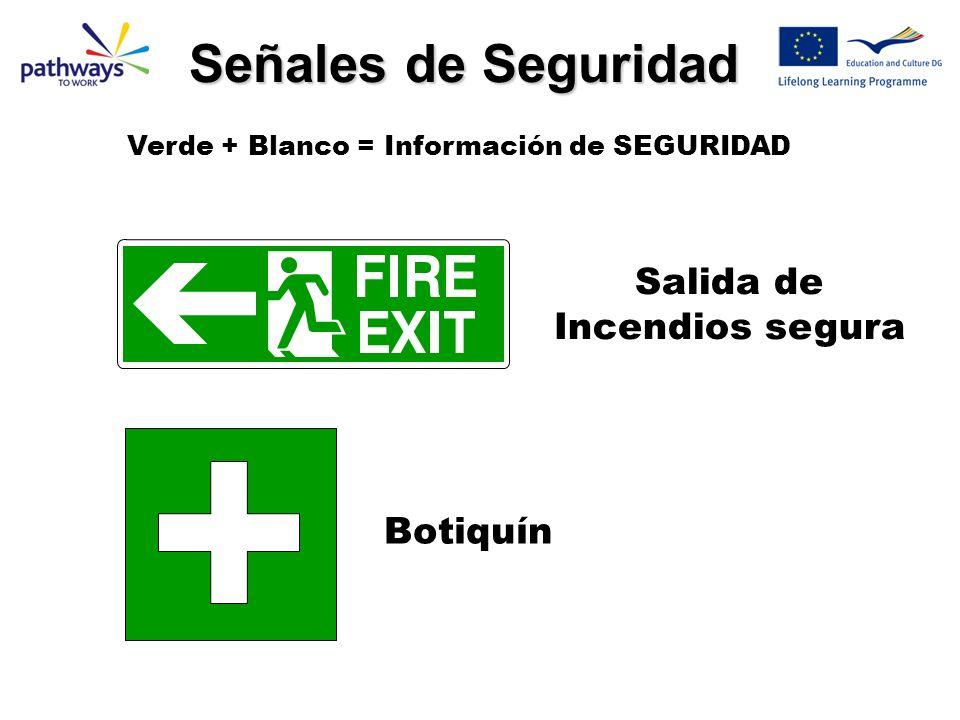 Verde + Blanco = Información de SEGURIDAD Botiquín Salida de Incendios segura