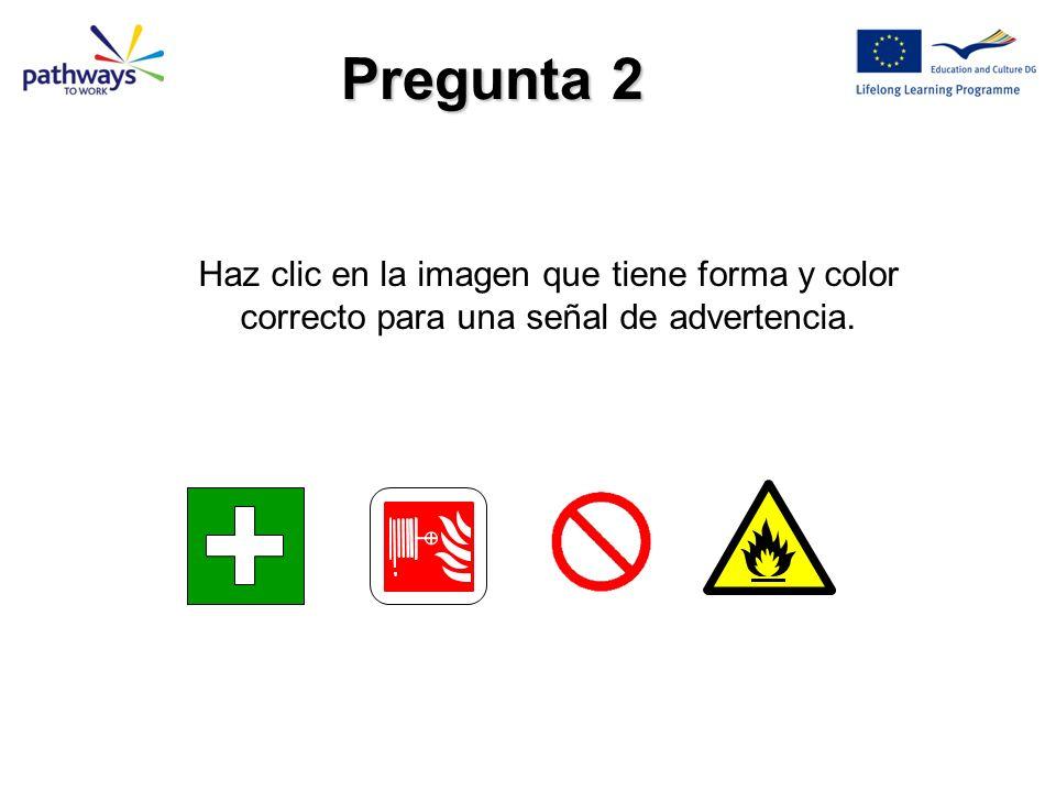 Haz clic en la imagen que tiene forma y color correcto para una señal de advertencia. Pregunta 2