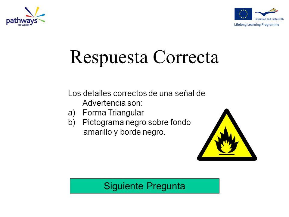 Prueba otra vez Pista: Las señales de advertencia tienen un pictograma negro Lo siento, Respuesta Err ó nea