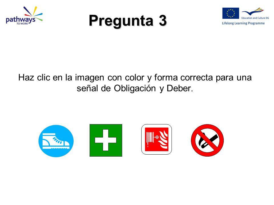 Haz clic en la imagen con color y forma correcta para una señal de Obligación y Deber. Pregunta 3