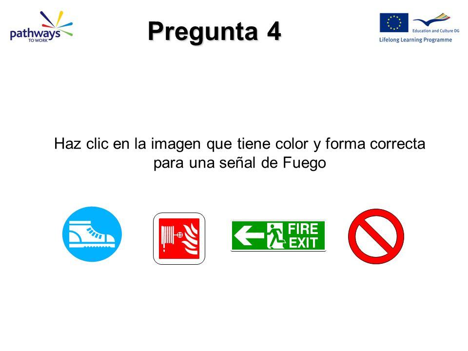 Haz clic en la imagen que tiene color y forma correcta para una señal de Fuego Pregunta 4