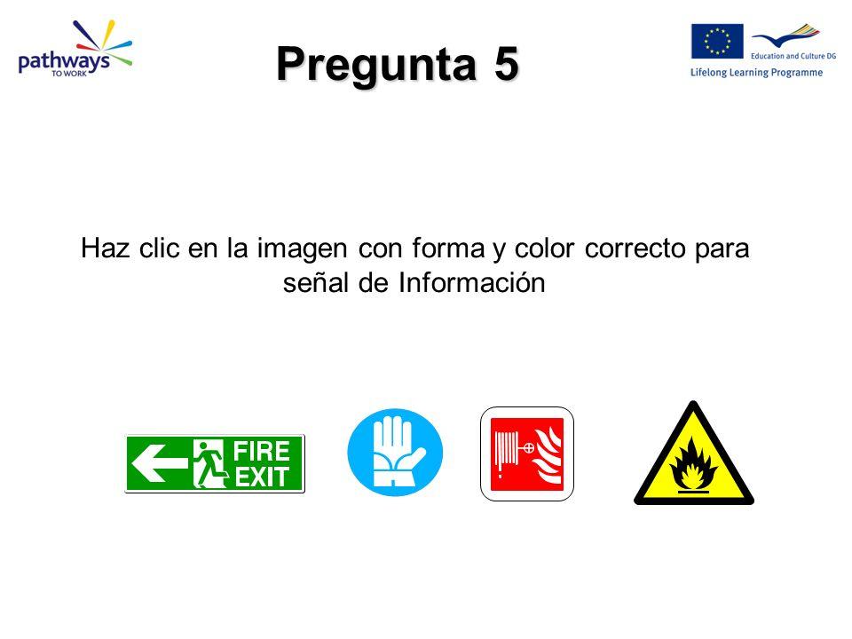 Siguiente Pregunta Los detalles correctos para una señal de Fuego son: a)Forma Cuadrada. b)Pictograma Blanco sobre fondo Rojo, borde Blanco Respuesta