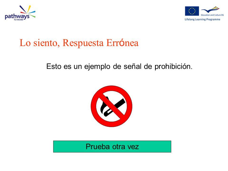 ¿Qué significa este tipo de señal ?. Prohibición Aviso Riesgo Información Seguridad Obligación Pregunta 9