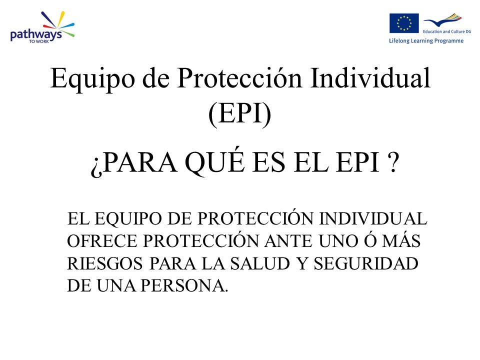 Equipo de Protección Individual (EPI) ¿PARA QUÉ ES EL EPI .