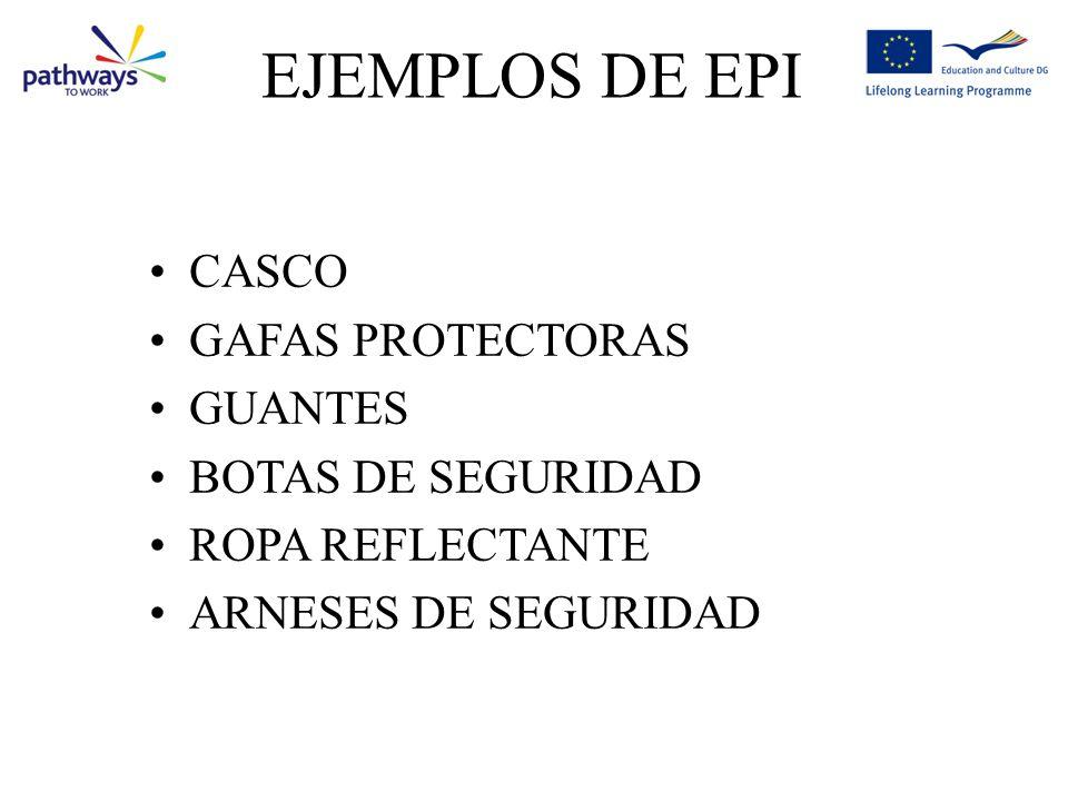 EJEMPLOS DE EPI CASCO GAFAS PROTECTORAS GUANTES BOTAS DE SEGURIDAD ROPA REFLECTANTE ARNESES DE SEGURIDAD