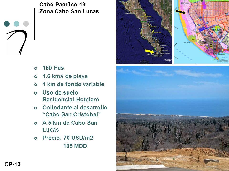 150 Has 1.6 kms de playa 1 km de fondo variable Uso de suelo Residencial-Hotelero Colindante al desarrollo Cabo San Cristóbal A 5 km de Cabo San Lucas Precio: 70 USD/m2 105 MDD Cabo Pacífico-13 Zona Cabo San Lucas CP-13