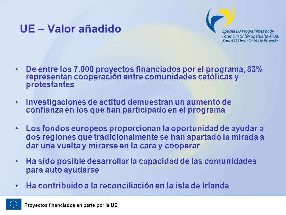 Proyectos financiados en parte por la UE De entre los 7.000 proyectos financiados por el programa, 83% representan cooperación entre comunidades catól