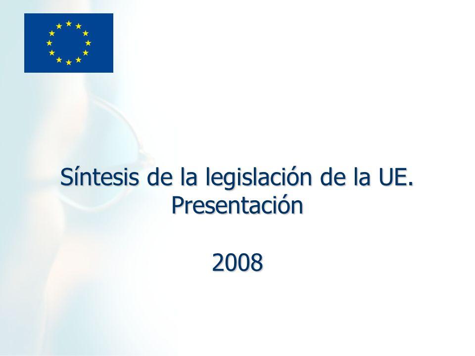 Síntesis de la legislación de la UE. Presentación 2008