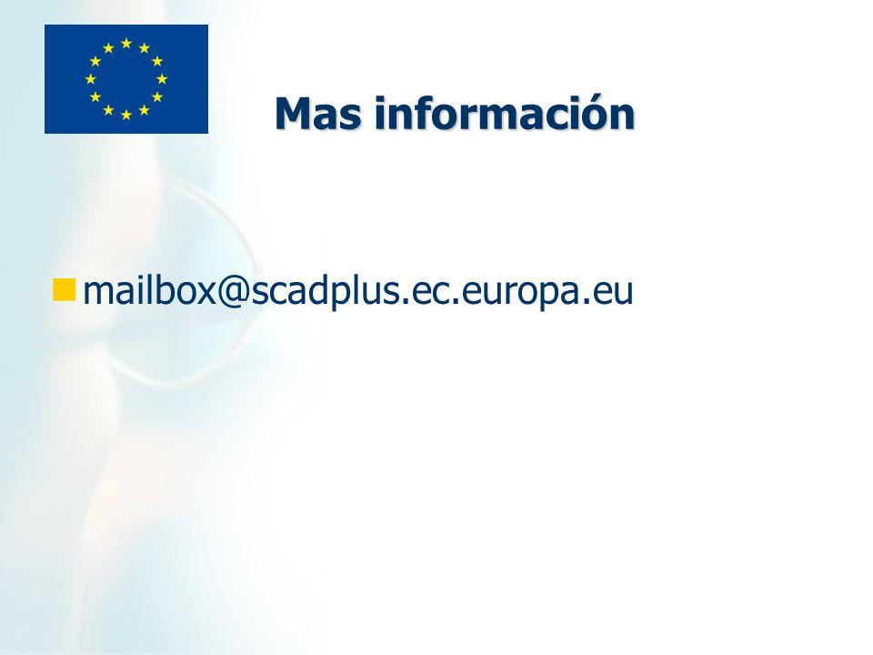 Mas información mailbox@scadplus.ec.europa.eu
