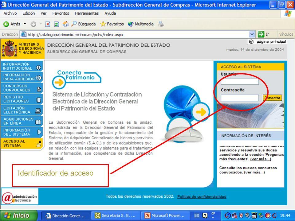 MINISTERIO DE ECONOMIA Y HACIENDA D. G. Patrimonio del Estado S. G.de Compras Identificador de acceso