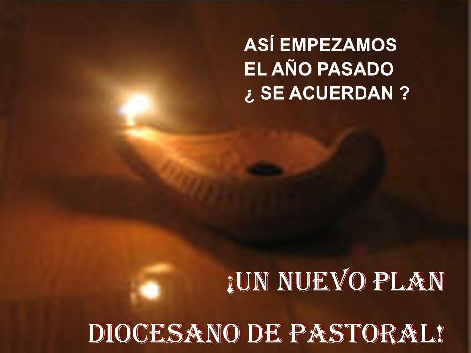 ¡UN NUEVO PLAN DIOCESANO DE PASTORAL.¡UN NUEVO PLAN DIOCESANO DE PASTORAL.