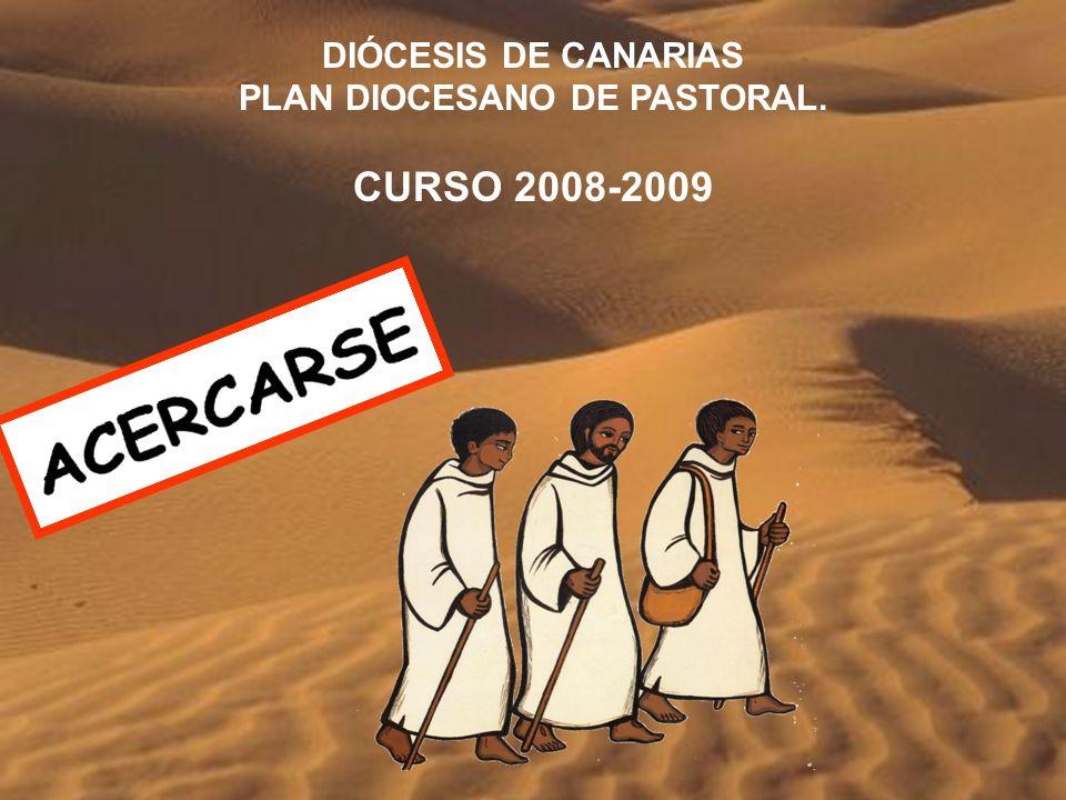 DIÓCESIS DE CANARIAS PLAN DIOCESANO DE PASTORAL. CURSO 2008-2009