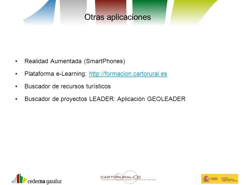 Otras aplicaciones Realidad Aumentada (SmartPhones) Plataforma e-Learning: http://formacion.cartorural.eshttp://f Buscador de recursos turísticos Busc