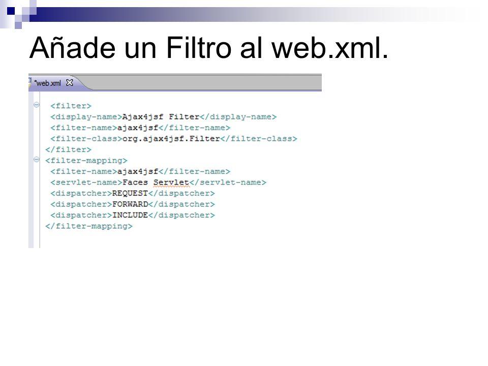 Añade un Filtro al web.xml.