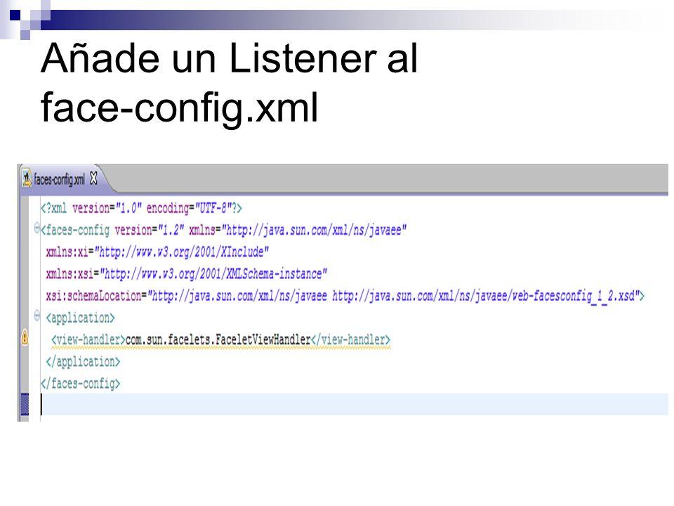 Añade un Listener al face-config.xml