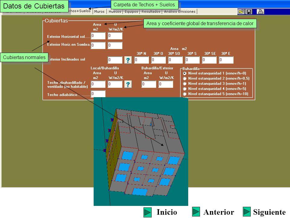 Simplemente el techo no es horizontal SiguienteInicioAnterior Carpeta de Cubiertas + Suelos Datos de Cubiertas Area Coeficiente global de transferencia de calor