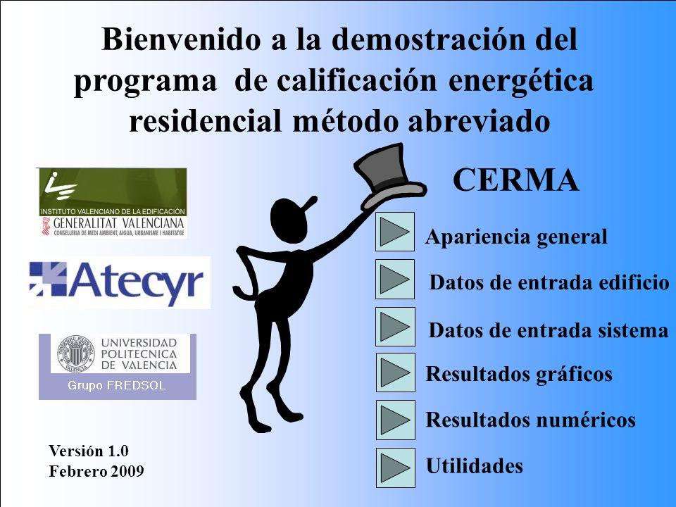 Bienvenido a la demostración del programa de calificación energética residencial método abreviado Versión 1.0 Febrero 2009 Apariencia general Datos de