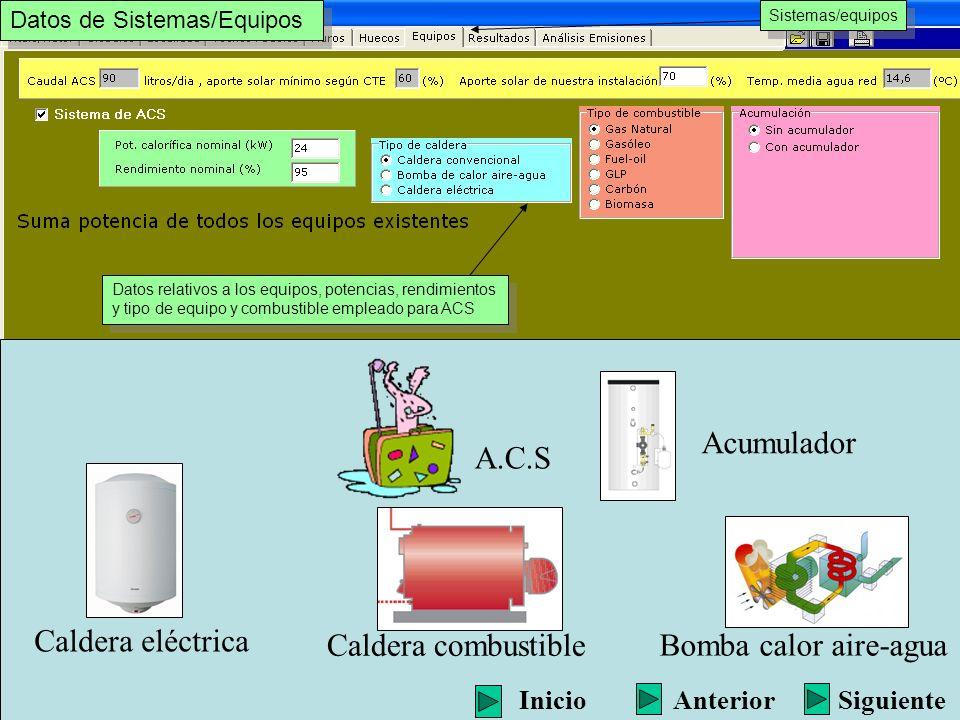Sistemas/equipos Datos relativos a los equipos, potencias, rendimientos y tipo de equipo y combustible empleado para ACS Datos relativos a los equipos