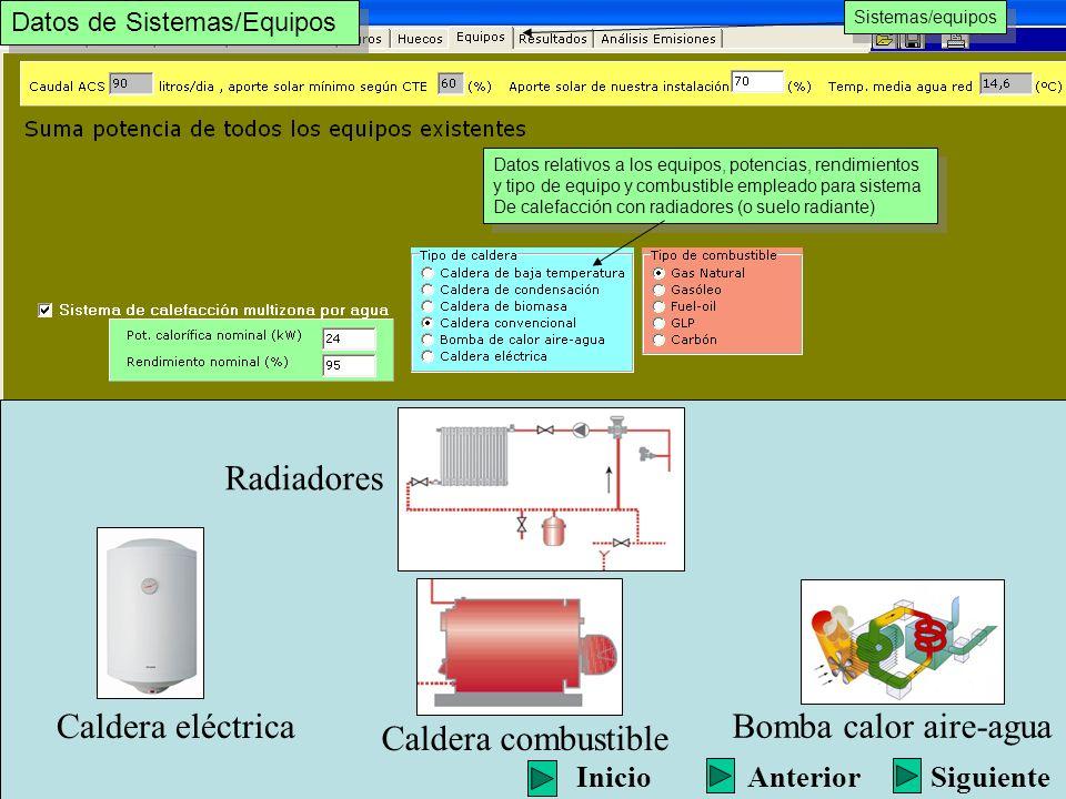Sistemas/equipos Datos relativos a los equipos, potencias, rendimientos y tipo de equipo y combustible empleado para sistema De calefacción con radiad