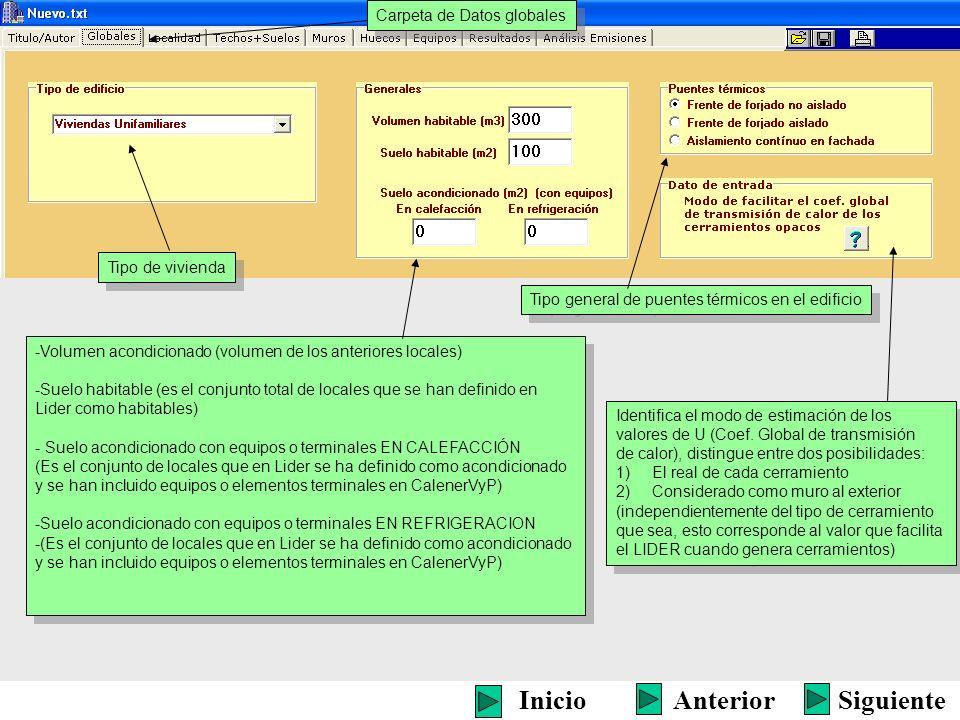 Nº de renovaciones/hora Estimar el nº de renov/hora mediante el CTE HS3 SiguienteInicioAnterior Introducir el nº de renov/hora directamente Carpeta de Datos globales