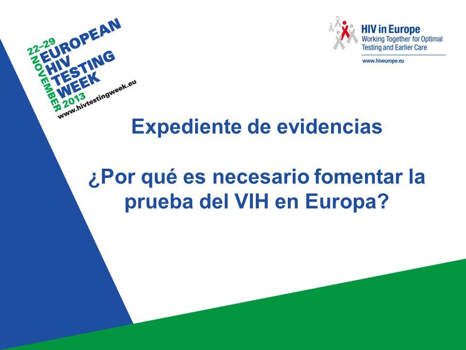 Índice Conozca su epidemia del VIH – la situación del VIH en Europa Diagnóstico tardío de la infección de VIH Características de las personas con diagnóstico tardío de VIH Consecuencias del diagnóstico tardío Barreras para la prueba del VIH Superación de las barreras para la prueba del VIH Control y evaluación Conclusiones