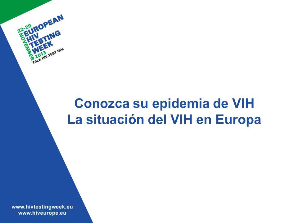 Conozca su epidemia de VIH La situación del VIH en Europa