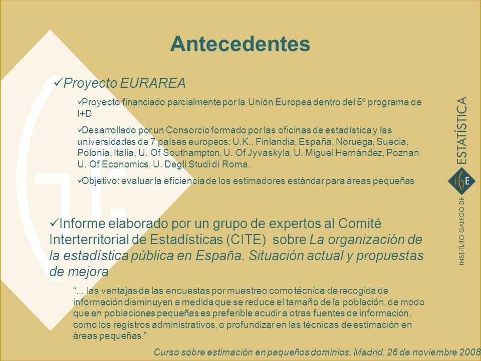Curso sobre estimación en pequeños dominios. Madrid, 26 de noviembre 2008 Estimador compuesto (α=2)