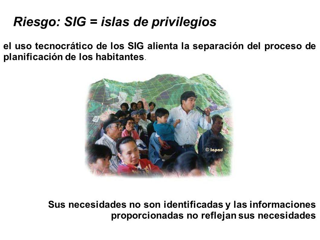 el uso tecnocrático de los SIG alienta la separación del proceso de planificación de los habitantes. Sus necesidades no son identificadas y las inform