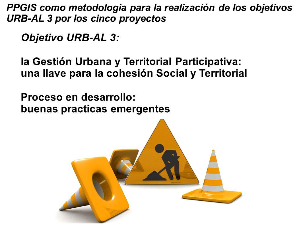 PPGIS como metodologia para la realización de los objetivos URB-AL 3 por los cinco proyectos Objetivo URB-AL 3: la Gestión Urbana y Territorial Partic