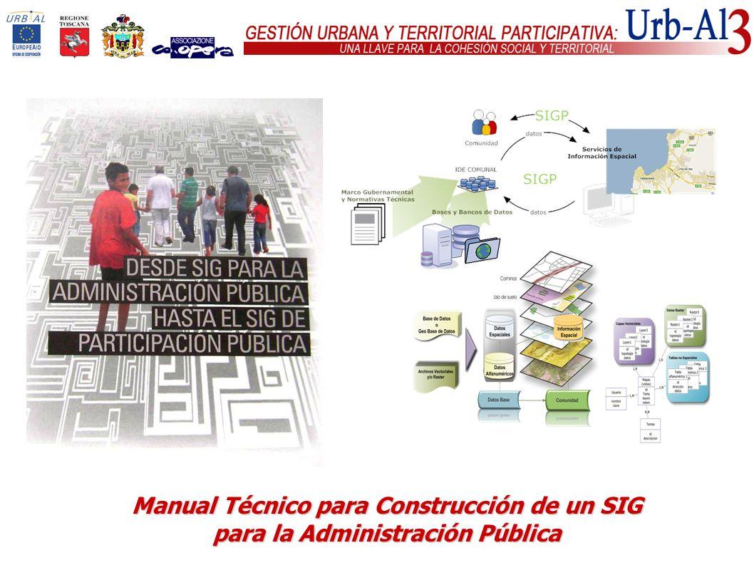 Manual Técnico paraConstrucción de un SIG Manual Técnico para Construcción de un SIG para la Administración Pública