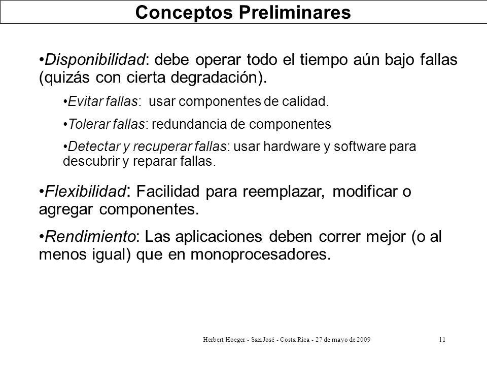 Herbert Hoeger - San José - Costa Rica - 27 de mayo de 200911 Disponibilidad: debe operar todo el tiempo aún bajo fallas (quizás con cierta degradació