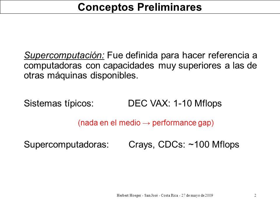 2 Conceptos Preliminares Supercomputación: Fue definida para hacer referencia a computadoras con capacidades muy superiores a las de otras máquinas di