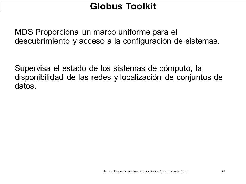 Herbert Hoeger - San José - Costa Rica - 27 de mayo de 200948 MDS Proporciona un marco uniforme para el descubrimiento y acceso a la configuración de
