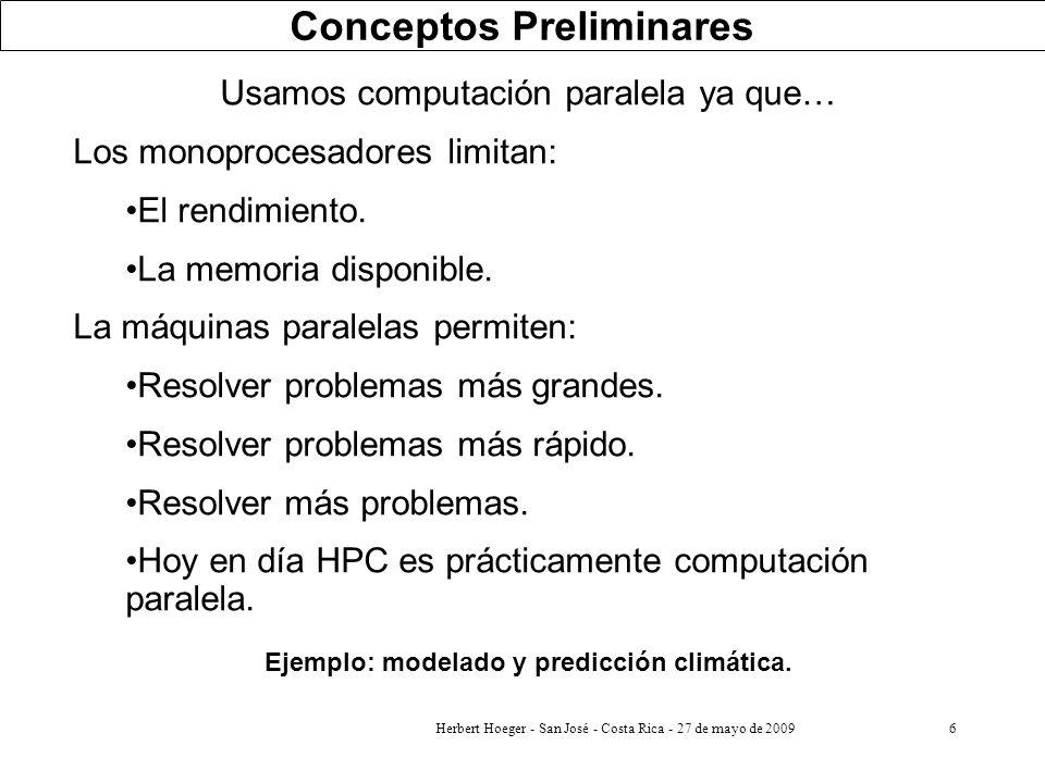 6 Usamos computación paralela ya que… Los monoprocesadores limitan: El rendimiento. La memoria disponible. La máquinas paralelas permiten: Resolver pr
