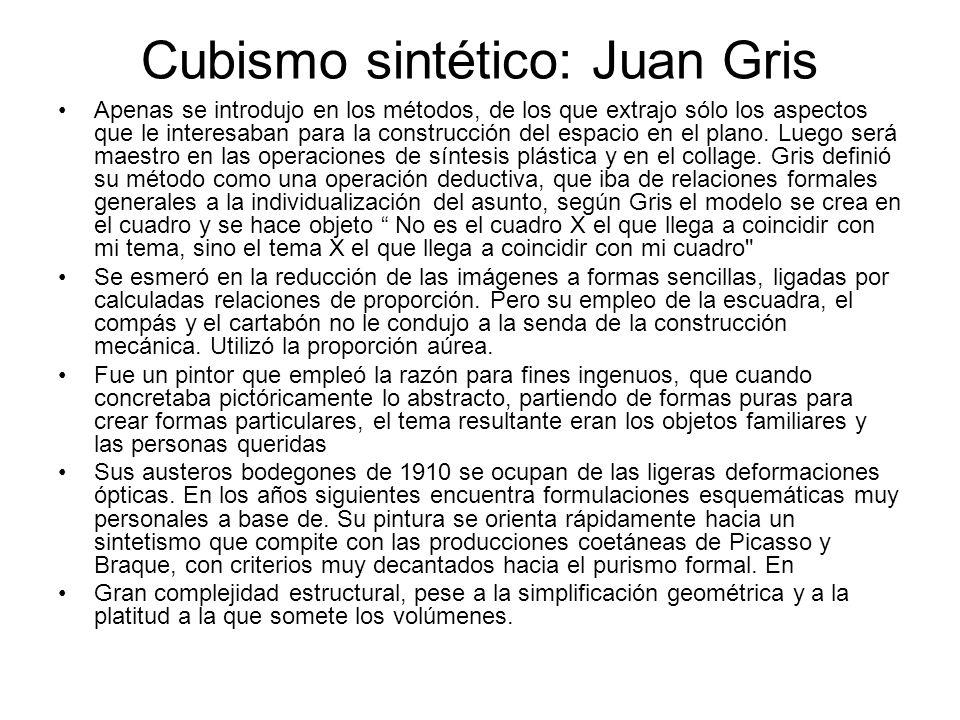 Cubismo sintético: Juan Gris Apenas se introdujo en los métodos, de los que extrajo sólo los aspectos que le interesaban para la construcción del espa