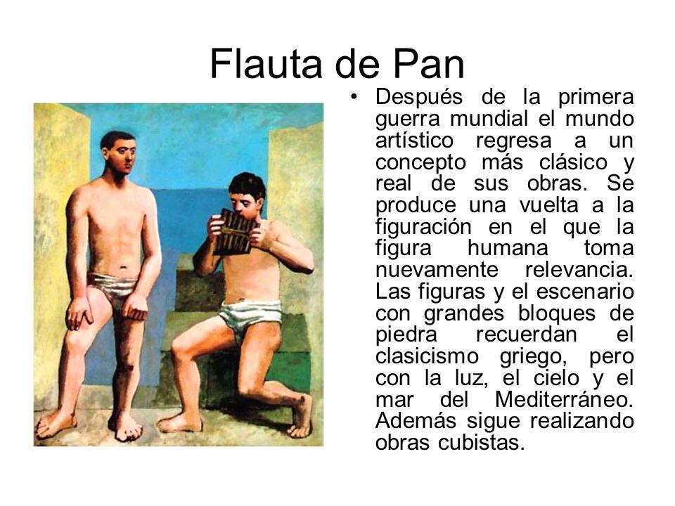 Flauta de Pan Después de la primera guerra mundial el mundo artístico regresa a un concepto más clásico y real de sus obras. Se produce una vuelta a l