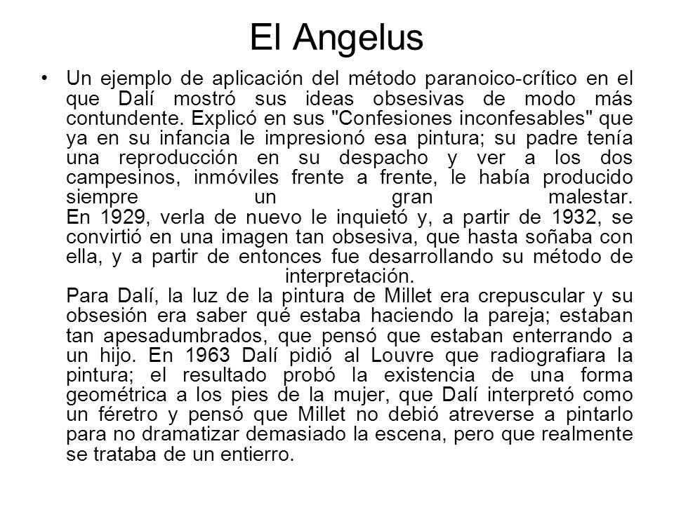 El Angelus Un ejemplo de aplicación del método paranoico-crítico en el que Dalí mostró sus ideas obsesivas de modo más contundente. Explicó en sus