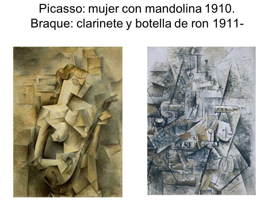Picasso: mujer con mandolina 1910. Braque: clarinete y botella de ron 1911-