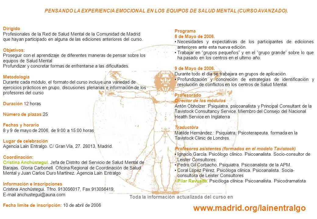 PENSANDO LA EXPERIENCIA EMOCIONAL EN LOS EQUIPOS DE SALUD MENTAL (CURSO AVANZADO). Dirigido Profesionales de la Red de Salud Mental de la Comunidad de